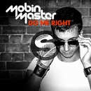 Do Me Right/Mobin Master