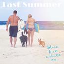 Last Summer/blue but white