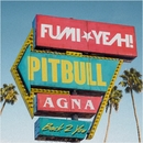 Back 2 You (feat. Pitbull & Agna)/FUMI★YEAH!