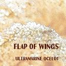 Flap of Wings/Ultramarine Ocelot