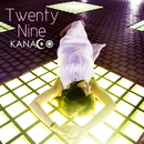 Twenty Nine/KANACO
