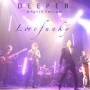 Deeper (English Version)/Lovefunky