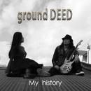My history/ground DEED