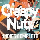 INDIES COMPLETE/Creepy Nuts