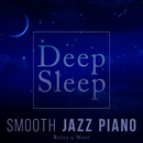 Deep Sleep Smooth Jazz Piano/Relax α Wave