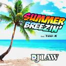SUMMER BREEZIN' (feat. TEE-K)/DJ LAW