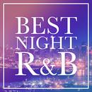 BEST NIGHT R&B -王道のメロウBGM20選-/The Illuminati
