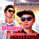 Distance ~三曲目S.S.BROTHERS ~ (feat. RINO)/S.S.BROTHERS