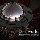 Lost world/Merry bad ending