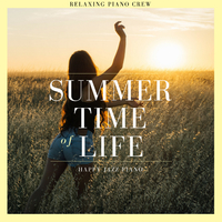 Summer Time Of Life - Happy Jazz Piano