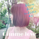 Gimme love/blue but white
