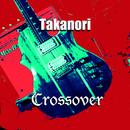 Crossover/Takanori