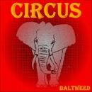 CIRCUS/BALTWEED