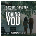 Loving You [feat. Aly Frank]/Mobin Master
