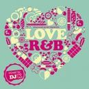 Love R&B mixed by DJ K/Various Artists