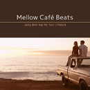 Mellow Café Beats ~ 海風を感じるSunset Drive BGM/Cafe lounge resort