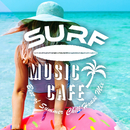 Surf Music Cafe ~ Best of Summer Chill House Mix/Cafe lounge resort