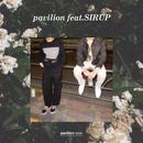 pavilion (feat. SIRUP)/pavilion xool