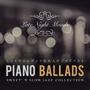 Piano Ballads ~しっとりエレガントな大人のジャズベスト/Various Artists