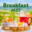 Breakfast Jazz ~Relaxing Cafe Music~/Cafe Music BGM channel