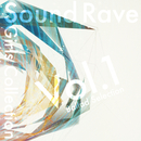 Sound Rave Girls Collection Vol.1 ~Ballad Selection~/Sound Rave