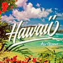 Air Groove -Hawaii-/Various Artists