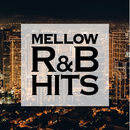 MELLOW R&B HITS -聴き飽きない美メロBGM-/The Illuminati