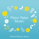 Piano Relax Music vol.1/Mobile Melody Series