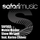Show Me Love [feat. Karina Chavez]/Mobin Master
