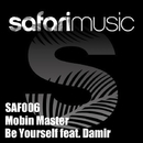 Be Yourself [feat. Damir]/Mobin Master