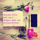 HEALING STYLE BEST VOL.5 studying music and background music/HEALING STYLE