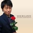 Your Love/Kiyoshi Kawamoto