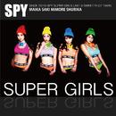 SUPER GIRLS/SPY