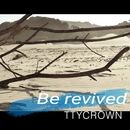 Be revived/TTYCROWN