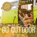 GO OUTDOOR -your best trip- キャンプ、アウトドア、ドライブに/Various Artists