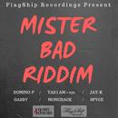 MISTER BAD RIDDIM/Various Artists