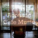 Acoustic Cafe Music ~休日に聴きたいゆったりBGM集~/magicbox