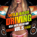 WILD BASS DRIVING -BEST HITS SELECTION- VOL.5/Various Artists