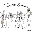 Timeless -summer-/Awesome Handsomes