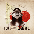 I DO (NOT) LOVE YOU./キタニタツヤ