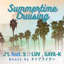 Summertime Cruising (feat. S☆LUV & GAYA-K)/J'L