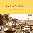 Mellow Café Beats~ ゆったり寛ぎの贅沢Afternoon Chill/Cafe lounge resort
