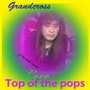 Top of the pops/Grandcross