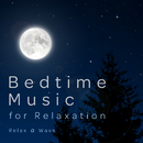 Bedtime Music for Relaxation/Relax α Wave