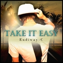 Take it Easy/Endiway-C