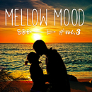 Mellow Mood vol.3 ~癒しのラブソング~/Various Artists