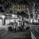 FOREST IN SILENCE/Another World