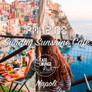 Pm12:00, Sunday Sunshine Cafe, Napoli ~ゆったり贅沢な大人の休日BGM~/Cafe lounge resort