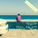 SOUL OF APE (Remastered)/Telaco