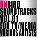 ONBIRD SOUNDTRACKS VOL.01-1 FOR TV / MEDIA/Various Artists